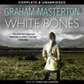 White Bones (Unabridged) Audiobook, by Graham Masterton