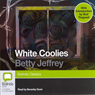 White Coolies (Unabridged) Audiobook, by Betty Jeffrey