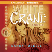 White Crane: Samurai Kids #1 (Unabridged), by Sandy Fussell