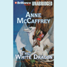The White Dragon: Dragonriders of Pern (Unabridged) Audiobook, by Anne McCaffrey