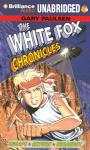 The White Fox Chronicles (Unabridged) Audiobook, by Gary Paulsen