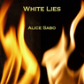 White Lies (Unabridged) Audiobook, by Alice Sabo