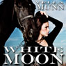 White Moon (Unabridged), by Vella Munn