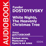 White Nights and The Heavenly Christmas Tree, by Fyodor Dostoyevsky