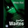 White Riot: A Joe Donovan Thriller (Unabridged) Audiobook, by Martyn Waites