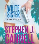 White Sister: A Shane Scully Novel (Unabridged), by Stephen J. Cannell