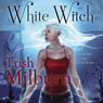 White Witch (Unabridged) Audiobook, by Trish Milburn