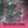 Who the Hell Is Satan (Unabridged) Audiobook, by Walter H. Parks