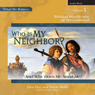 Who Is My Neighbor? (And Why Does He Need Me?): Biblical Worldview of Servanthood - What We Believe, Volume 3 (Unabridged) Audiobook, by John Hay