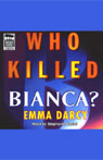 Who Killed Bianca? (Unabridged) Audiobook, by Emma Darcy