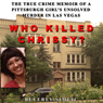 Who Killed Chrissy?: The True Crime Memoir of a Pittsburgh Girls Unsolved Murder in Las Vegas (Unabridged), by Beverly Simcic