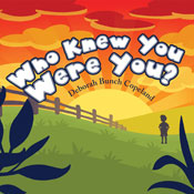Who Knew You Were You? (Unabridged), by Deborah Bunch Copeland