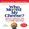 Who Moved My Cheese?: The 10th Anniversary Edition (Unabridged) Audiobook, by Spencer Johnson