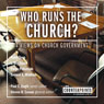 Who Runs the Church?: 4 Views on Church Government (Unabridged), by Peter Toon