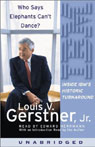 Who Says Elephants Cant Dance?: Inside IBMs Historic Turnaround (Unabridged), by Louis V. Gerstner Jr.
