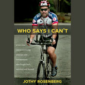 Who Says I Cant? (Unabridged) Audiobook, by Jothy Rosenberg