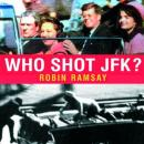 Who Shot JFK? (Unabridged), by Robin Ramsay