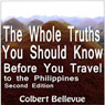 The Whole Truths You Should Know Before You Travel to the Philippines: Second Edition (Unabridged) Audiobook, by Colbert Bellevue