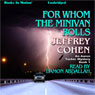 For Whom The Minivan Rolls: Aaron Tucker Mystery, Book 1 (Unabridged) Audiobook, by Jeffrey Cohen