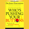 Whos Pushing Your Buttons: Take Control and Stop the Stress (Unabridged) Audiobook, by John Townsend