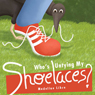 Whos Untying My Shoelaces? (Unabridged) Audiobook, by Madeline Libre