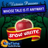 Whose Tale Is It Anyway?: Snow White (Unabridged) Audiobook, by Vicky Parsons