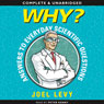 Why? Answers to Everyday Scientific Questions (Unabridged) Audiobook, by Joel Levy