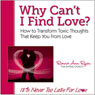 Why Cant I Find Love?: How to Transform Toxic Thoughts That Keep You from Love (Unabridged) Audiobook, by Ronnie Ann Ryan