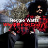 Why $#!+ So Crazy? Audiobook, by Reggie Watts
