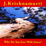 Why Do We Live With Stress? (Unabridged) Audiobook, by Jiddu Krishnamurti