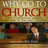 Why Go to Church?: Todays Church in America Compared to the Early Church (Unabridged), by Denise Lorenz