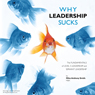 Why Leadership Sucks: Fundamentals of Level 5 Leadership and Servant Leadership (Unabridged), by Miles Anthony Smith