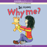Why Me? (Unabridged), by Bel Mooney
