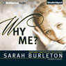 Why Me? (Unabridged) Audiobook, by Sarah Burleton