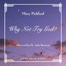 Why Not Try God? (Unabridged) Audiobook, by Mary Pickford