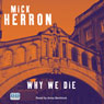 Why We Die (Unabridged) Audiobook, by Mick Herron