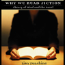 Why We Read Fiction: Theory of Mind and the Novel (Unabridged), by Lisa Zunshine