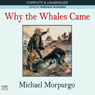 Why the Whales Came (Unabridged), by Michael Morpurgo
