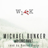 Wick, Volume 1 (Unabridged), by Michael Bunker