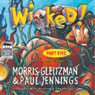 Wicked! Part Five: The Creeper (Unabridged), by Morris Gleitzman