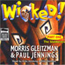 Wicked! Part One: The Slobberers (Unabridged), by Morris Gleitzman