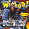 Wicked! Part Three: Croaked (Unabridged) Audiobook, by Morris Gleitzman