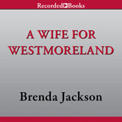 A Wife for Westmoreland (Unabridged), by Brenda Jackson