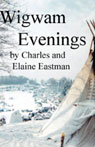 Wigwam Evenings (Unabridged) Audiobook, by Charles Eastman