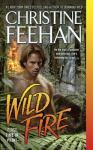 Wild Fire: Leopard Series, Book 4, by Christine Feehan