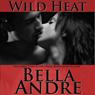 Wild Heat (Unabridged) Audiobook, by Bella Andre