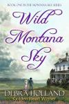 Wild Montana Sky: Montana Sky Series, Book 1 (Unabridged) Audiobook, by Debra Holland