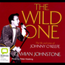 The Wild One: The Life and Times of Johnny OKeefe (Unabridged) Audiobook, by Damian Johnstone