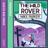 The Wild Rover: A Blistering Journey Along Britains Footpaths (Unabridged), by Mike Parker