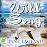 Wild Song (Unabridged) Audiobook, by Jane Eagland